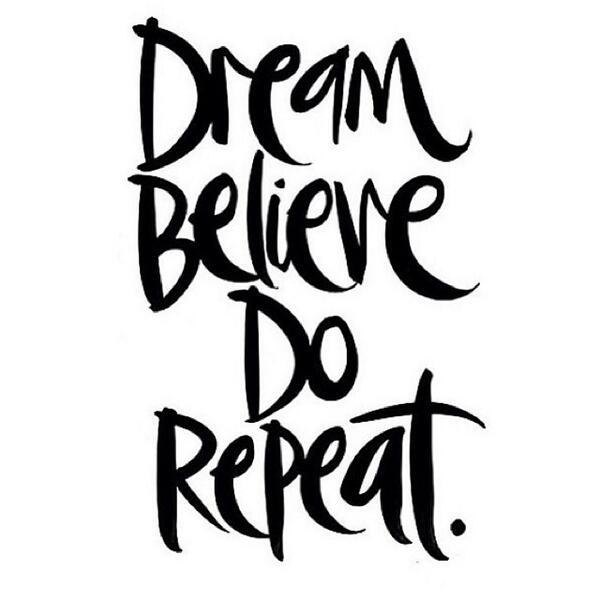 dream-believe-do-repetat